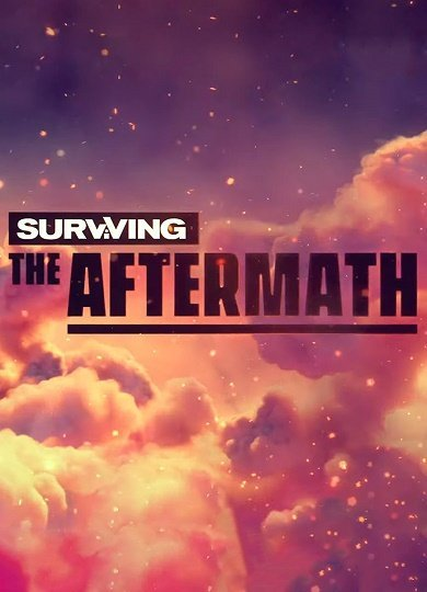 Surviving the Aftermath [1.9.0.6922/ Early access] (2019) скачать торрент RePack